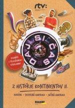 Daj si čas Z histórie kontinentov II. Európa, Severná Amerika, Južná Amerika