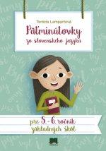 Päťminútovky zo slovenského jazyka pre 5. - 6. ročník