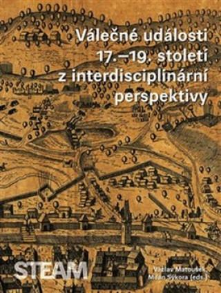Válečné události 17.–19. století z interdisciplinární perspektivy