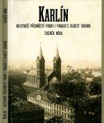 Karlín, nejstarší předměstí Prahy / Prague's Oldest Suburb