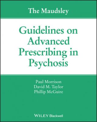 Maudsley Guidelines on Advanced Prescribing in Psychosis