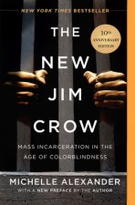 The New Jim Crow. 10th Anniversary Edition