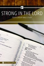 Strong in the Lord Men's Study - Relevance Group Bible Study