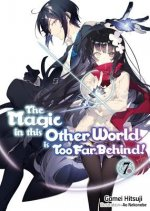 Magic in this Other World is Too Far Behind! Volume 7