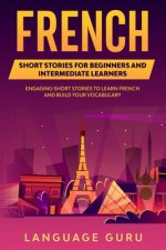 French Short Stories for Beginners and Intermediate Learners