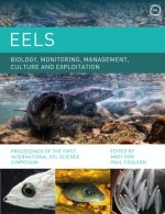 Eels: Biology, Monitoring, Management, Culture and Exploitation