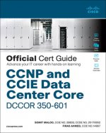 CCNP and CCIE Data Center Core Dccor 350-601 Official Cert Guide
