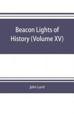 Beacon lights of history (Volume XV)