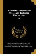 Die Werke Friedrichs Des Grossen in Deutscher Übersetzung: 04
