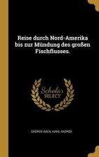 Reise Durch Nord-Amerika Bis Zur Mündung Des Großen Fischflusses.