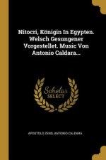 Nitocri, Königin in Egypten. Welsch Gesungener Vorgestellet. Music Von Antonio Caldara...