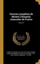 Oeuvres Compl?tes de Michel l'Hospital, Chancelier de France; Volume 4