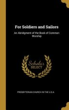 For Soldiers and Sailors: An Abridgment of the Book of Common Worship