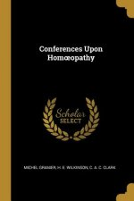 Conferences Upon Homoeopathy