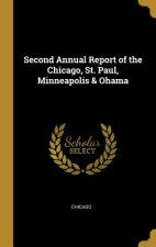Second Annual Report of the Chicago, St. Paul, Minneapolis & Ohama