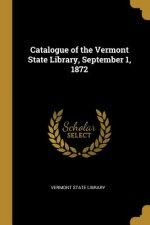 Catalogue of the Vermont State Library, September 1, 1872