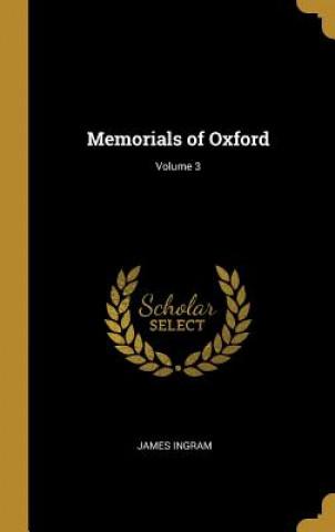 Memorials of Oxford; Volume 3
