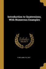 Introduction to Quaternions, with Numerous Examples