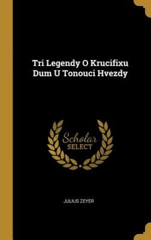 Tri Legendy O Krucifixu Dum U Tonouci Hvezdy