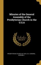 Minutes of the General Assembly of the Presbyterian Church in the U.S.a