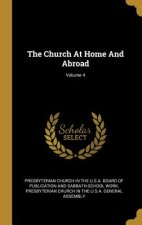 The Church at Home and Abroad; Volume 4