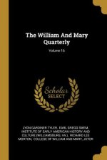 The William And Mary Quarterly; Volume 16