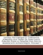 Lettres Historiques Et Édifiantes: Adressées Aux Dames De Saint-Louis, Publiées Pour La Premi?re Fois Sur Les Manuscrits Authentiques, Volume 1