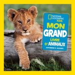 National Geographic Kids: Mon Grand Livre d'Animaux
