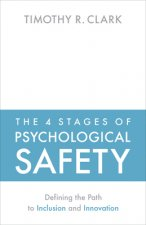 4 Stages of Psychological Safety