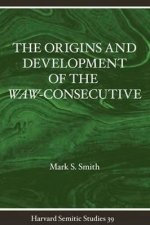 The Origins and Development of the Waw-Consecutive: Northwest Semitic Evidence from Ugarit to Qumran