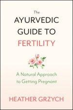 Ayurvedic Guide to Fertility