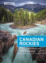 Moon Canadian Rockies: With Banff & Jasper National Parks (Tenth Edition)