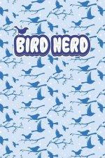 Bird Nerd: Bird Watching Notebook & Journal V2