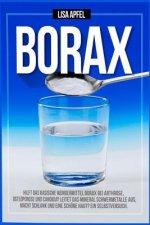 Borax: Hilft Das Basische Wundermittel Borax Bei Arthrose, Osteoporose Und Candida?: Leitet Das Mineral Schwermetalle Aus, Ma