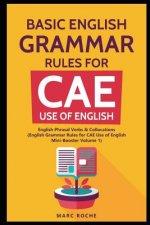 Basic English Grammar Rules for CAE Use of English: English Phrasal Verbs & Collocations. (English Grammar Rules for CAE Mini-Booster Volume 1): Engli