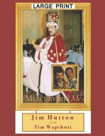 Mercury and Me: Large Print Edition