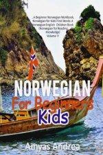 Norwegian for Beginners Kids: ...a Beginner Norwegian Workbook, Norwegian for Kids First Words: A Norwegian English Children Book (Norwegian for Rea