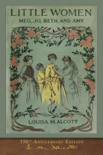 Little Women (150th Anniversary Edition)