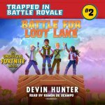 Battle for Loot Lake: An Unofficial Fortnite Adventure Novel