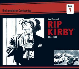 Rip Kirby: Die kompletten Comicstrips / Band 7 1954 - 1955
