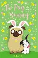 Pug Who Wanted to Be a Bunny
