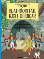 Tintin sa Gaidhlig: Slat-Rioghail Righ Ottokar (Tintin in Gaelic)