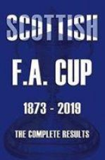 Scottish F.A.Cup 1873-2019 - The Complete Results