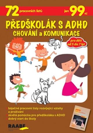 Předškolák s ADHD Chování a komunikace