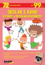 Školák s ADHD Vztahy a sociální dovednosti