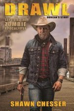 Drawl: Surviving the Zombie Apocalypse: Duncan's Story