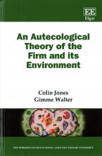 An Autecological Theory of the Firm and its Environment