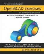 OpenSCAD Exercises: 200 3D Practice Drawings For OpenSCAD and Other Feature-Based 3D Modeling Software