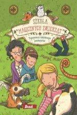 Szkoła magicznych zwierząt Tajemnica szkolnego podwórka