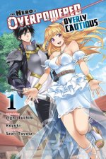 Hero Is Overpowered but Overly Cautious, Vol. 1 (manga)